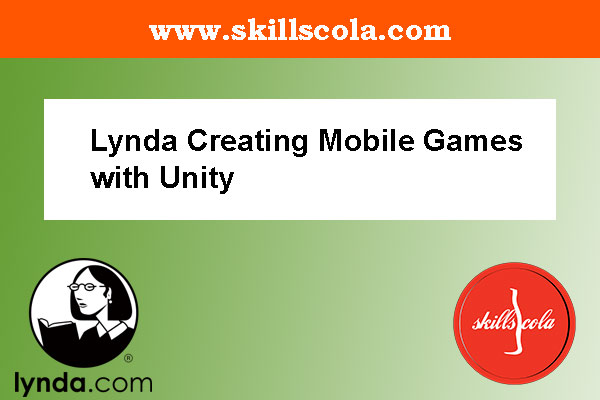 Lynda Creating Mobile Games with Unity