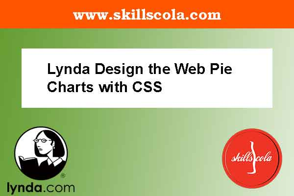Lynda Design the Web Pie Charts with CSS