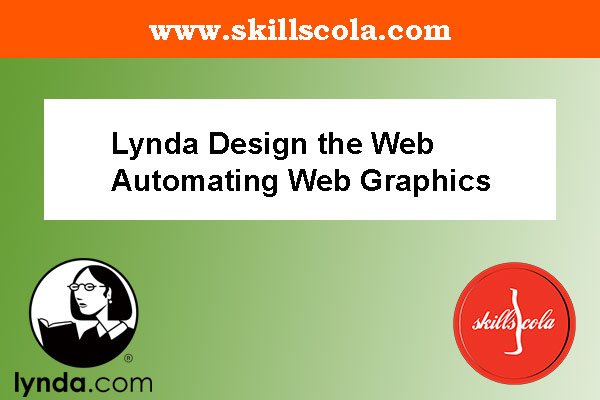 Lynda Design the Web Automating Web Graphics