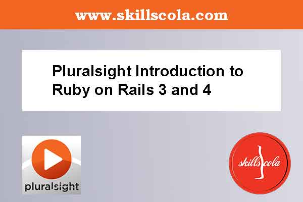 Pluralsight Introduction to Ruby on Rails 3 and 4