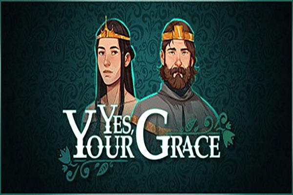 دانلود بازی کامپیوتر Yes, Your Grace v1.0.13