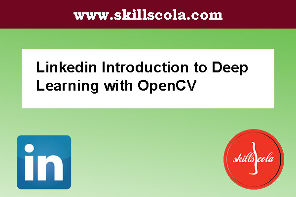 Linkedin Introduction to Deep Learning with OpenCV