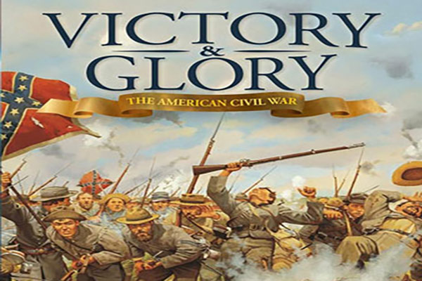 Victory and Glory The American Civil War